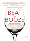 Beat the Booze (eBook): A Comprehensive Guide to Combating Drink Problems in All Walks of Life